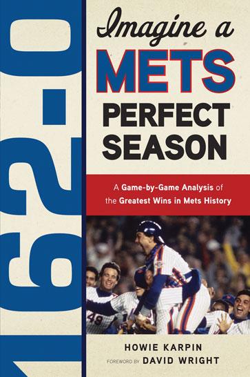 162-0: Imagine a Mets Perfect Season