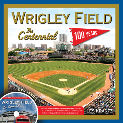 Wrigley Field: The Centennial