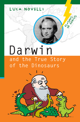 Darwin and the True Story of the Dinosaurs