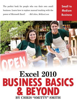 Excel 2010 – Business Basics & Beyond