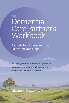 The Dementia Care Partner's Workbook