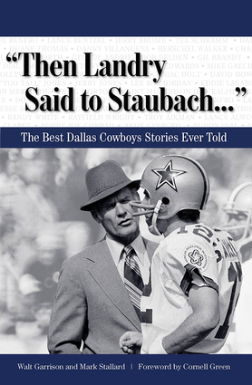 """Then Landry Said to Staubach. . ."""