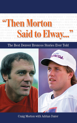 """Then Morton Said to Elway. . ."""