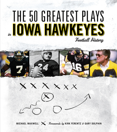 The 50 Greatest Plays in Iowa Hawkeyes Football History