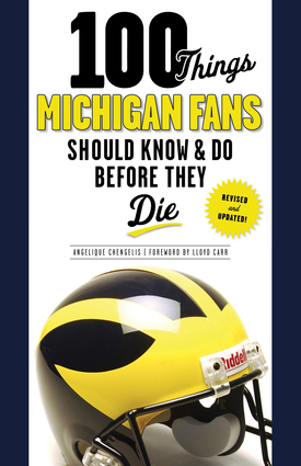 100 Things Michigan Fans Should Know & Do Before They Die