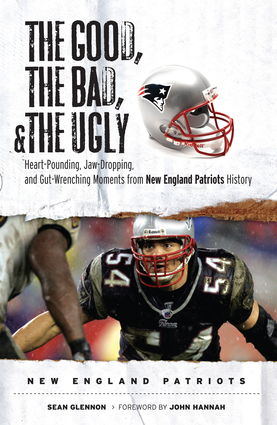 The Good, the Bad, & the Ugly: New England Patriots