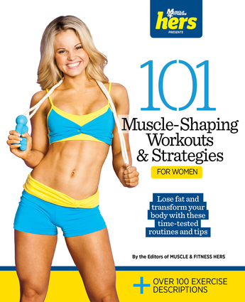 101 Muscle-Shaping Workouts & Strategies for Women