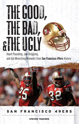 The Good, the Bad, & the Ugly: San Francisco 49ers