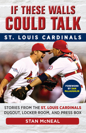If These Walls Could Talk: St. Louis Cardinals