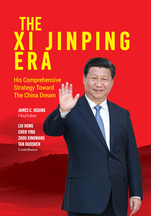 The Xi Jinping Era: His Comprehensive Strategy Toward the China Dream