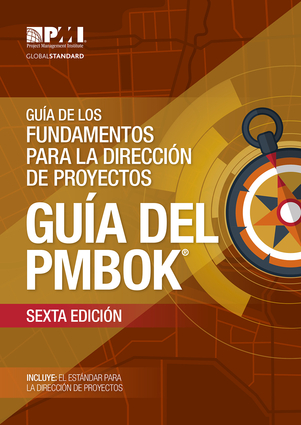 A Guide to the Project Management Body of Knowledge (PMBOK® Guide)–Sixth Edition (SPANISH)
