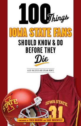 100 Things Iowa State Fans Should Know & Do Before They Die