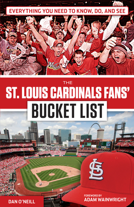 The St. Louis Cardinals Fans' Bucket List