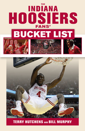 The Indiana Hoosiers Fans' Bucket List