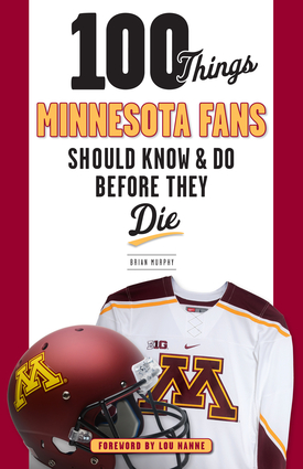 100 things minnesota fans should know do before they die 100 things minnesota fans should know do before they die fandeluxe PDF