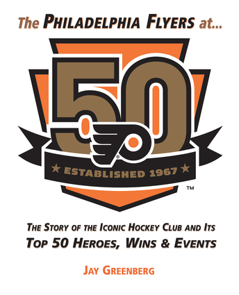 The Philadelphia Flyers at 50