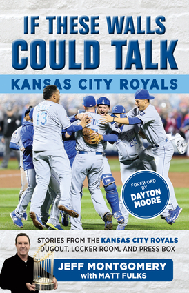 If These Walls Could Talk: Kansas City Royals