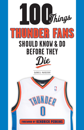 100 Things Thunder Fans Should Know & Do Before They Die