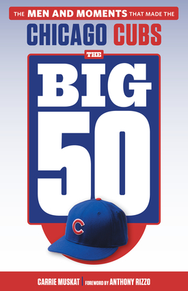 The Big 50: Chicago Cubs