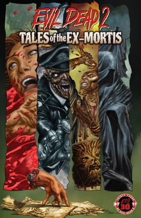 Evil Dead 2:Tales of the Ex-Mortis 30th Anniversary Edition