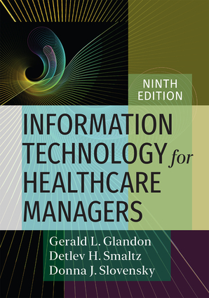 Information Technology for Healthcare Managers, Ninth edition