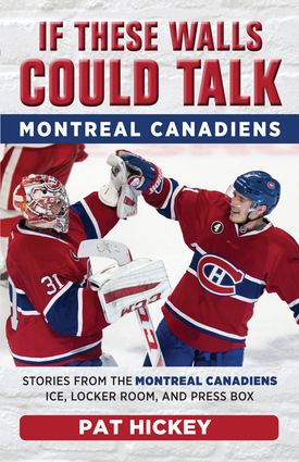 If These Walls Could Talk: Montreal Canadiens