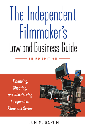 The Independent Filmmaker's Law and Business Guide