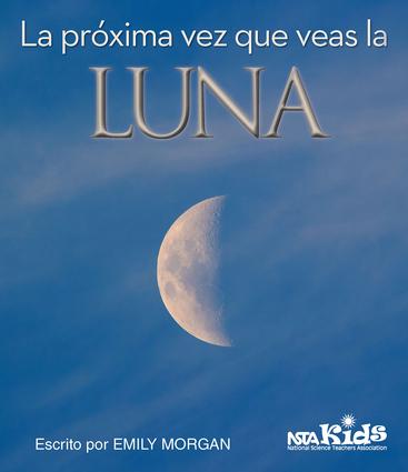 La próxima vez que veas la luna