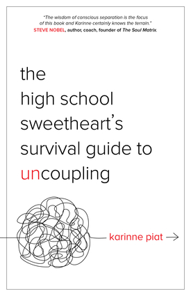 The High School Sweetheart's Survival Guide to Uncoupling
