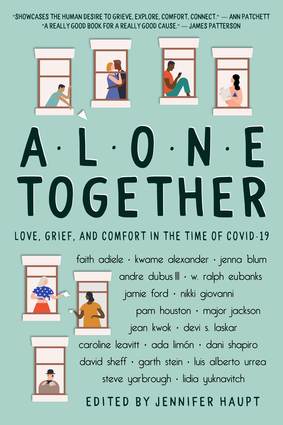 Alone Together Love, Grief, and Comfort in the Time of COVID-19