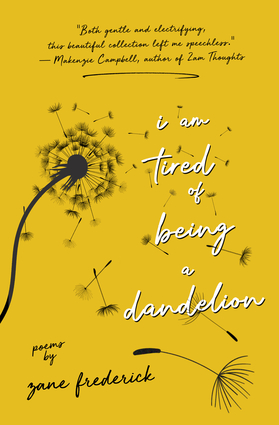 i am tired of being a dandelion