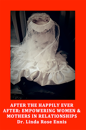After the Happily Ever After: Empowering Women and Mothers in Relationships