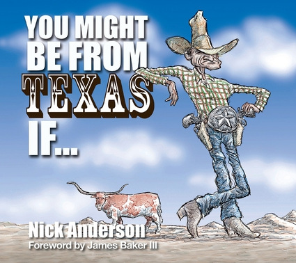 You Might Be From Texas If ...