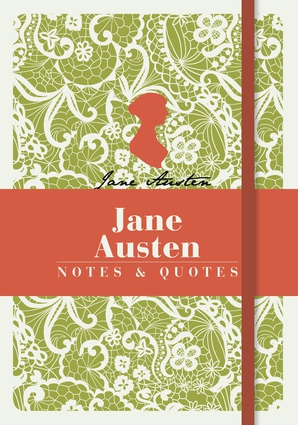 Jane Austen: Notes & Quotes
