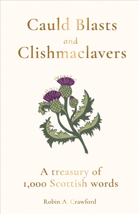Cauld Blasts and Clishmaclavers