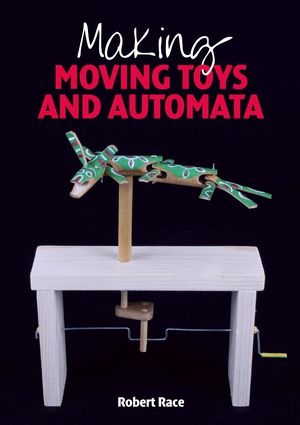 Making Moving Toys and Automata