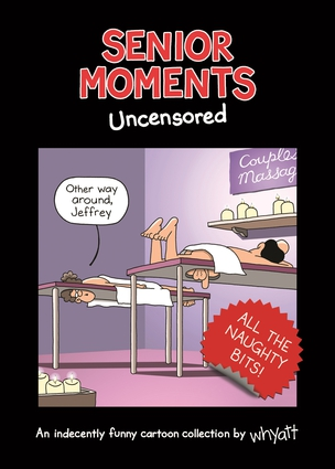 Senior Moments: Uncensored