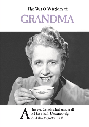The Wit & Wisdom of Grandma