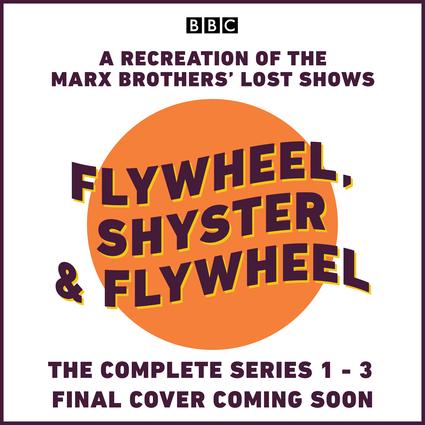 Flywheel, Shyster and Flywheel: The Complete Series 1-3