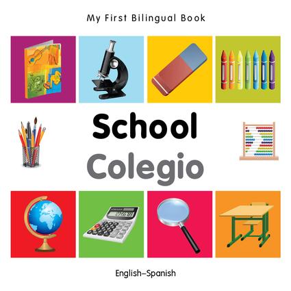 My First Bilingual Book–School (English–Spanish)