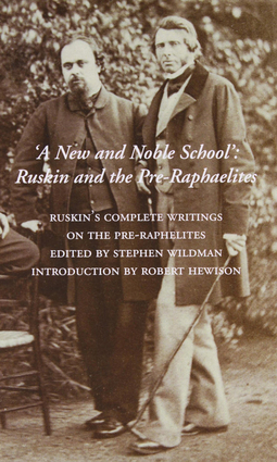 A New and Noble School: Ruskin and the Pre-Raphaelites