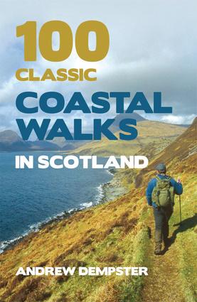 100 Classic Coastal Walks in Scotland