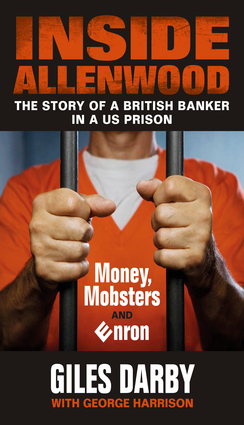 Inside Allenwood: The Story of a British Banker in a US Prison