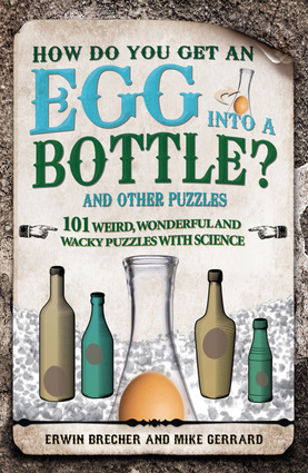 How Do You Get an Egg into a Bottle?