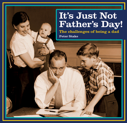 It's Just Not Father's Day!