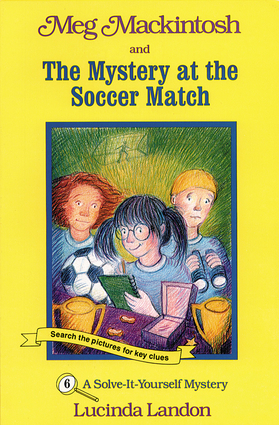 Meg Mackintosh and the Mystery at the Soccer Match - title #6