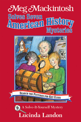 Meg Mackintosh Solves Seven American History Mysteries - title #9