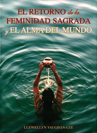 El Retorno de la Feminidad Sagrada y el Alma del Mundo