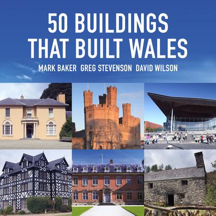 50 Buildings that Built Wales