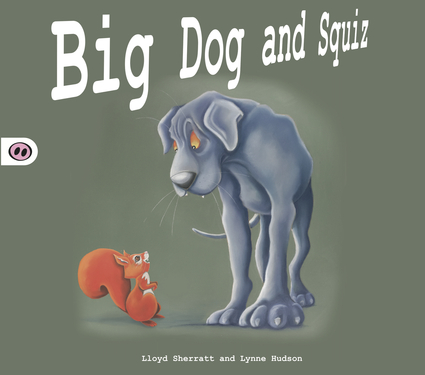 Big Dog and Squiz